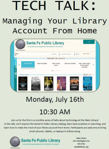 Tech Talk: Managing your library account from home, Monday, July 16, 10:30 a.m. at Main @ Main Library | Santa Fe | New Mexico | United States